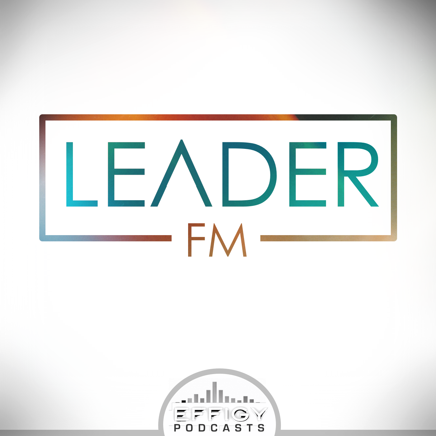 Leader FM Album Art Podcast about leadership