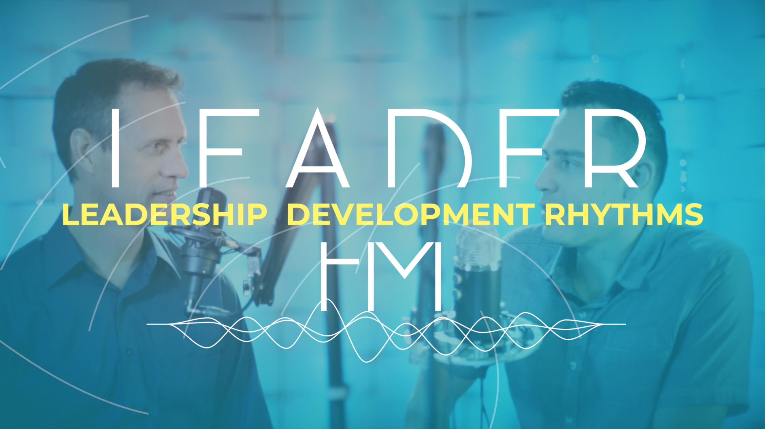 Leadership Development Rhythms – S2E4