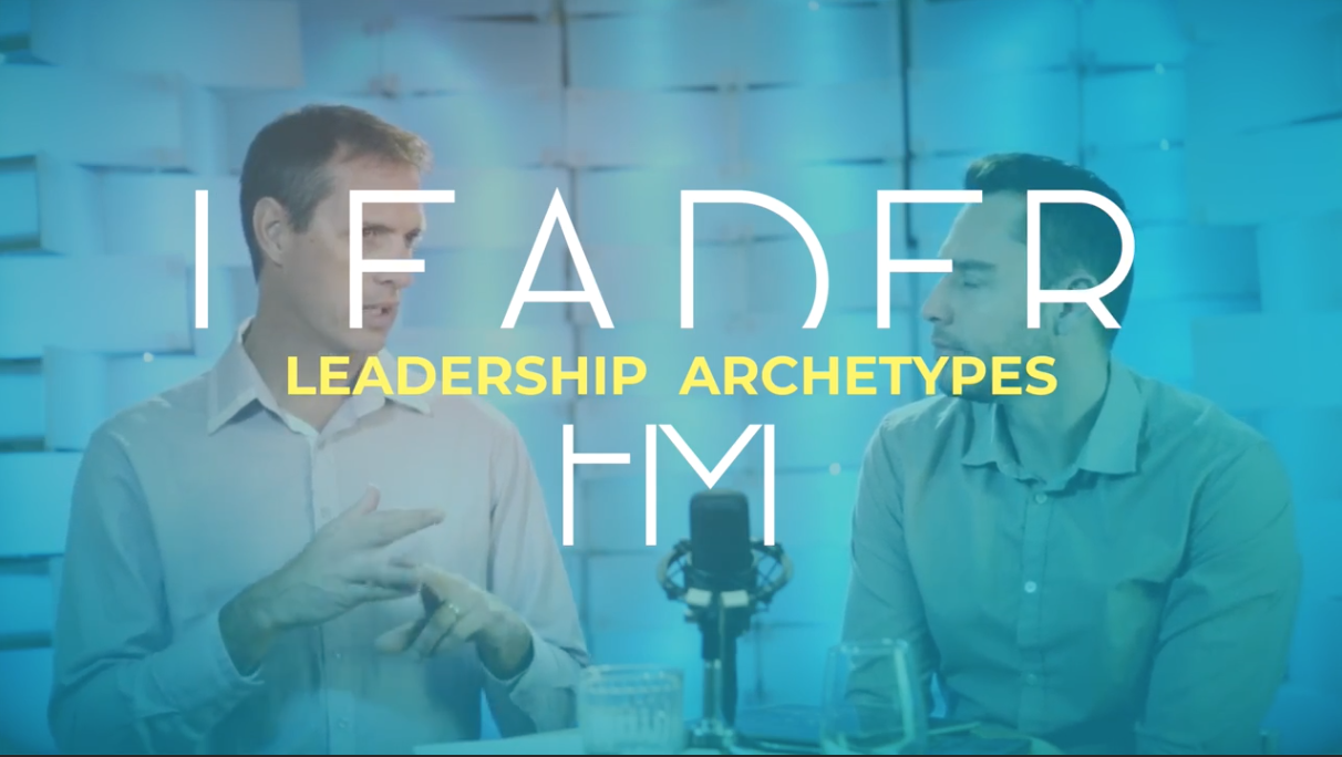 Leadership Archetypes – S1E3