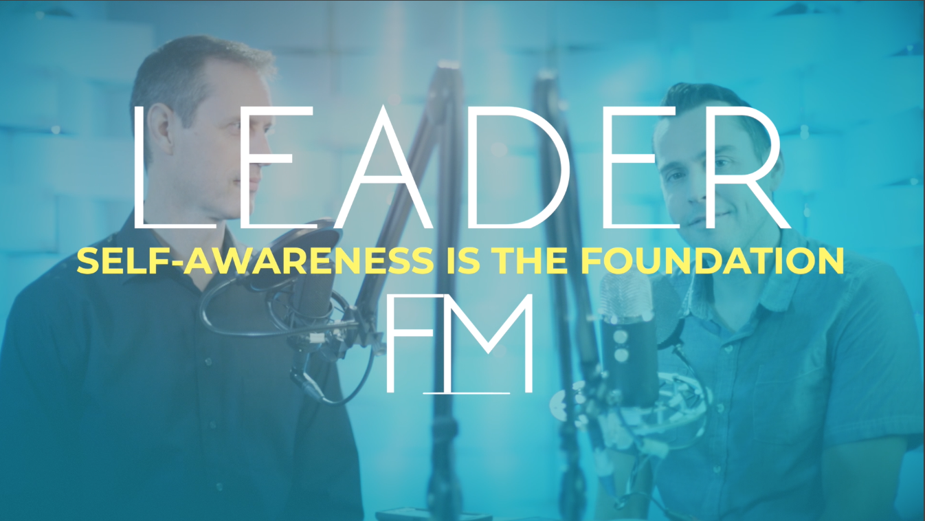 Self-Awareness is the Foundation – LeaderFM S2E7