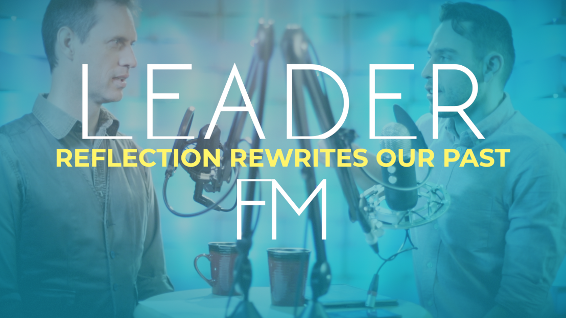Reflection Rewrites Your Past – LFM S2E9